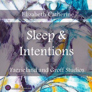 Meditation: Sleep & Intentions w/ Elizabeth Catherine