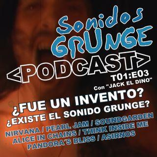 Sonidos Grunge #T1:E03 ¿Fue un invento? ¿Existe el Sonido Grunge?