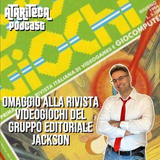 Ep.25 - Omaggio a VIDEOGIOCHI del Gruppo Editoriale Jackson