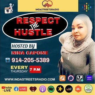 Respect The Hustle RETURNS... Every Thursday at 7pm Tune in or Call 914-205-5387