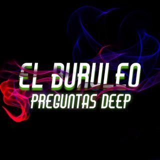 Buruleando S1-EP11: Preguntas Deep