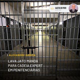 Lava Jato manda para cadeia expert em penitenciárias