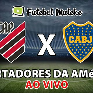 ATHLETICO/PR X BOCA JUNIORS AO VIVO (NARRAÇÃO)