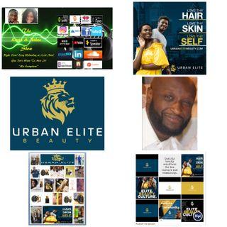 The Kevin & Nikee Show  - Excellence  - David Benton  - Entrepreneur,  Business Owner, Founder/C.E.O. of Unrban Elite Beauty LLC.