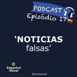 Episodio 17 - 🇨🇴 Noticias Falsas