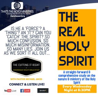 Bible Study - The Real Holy Spirit: The Man Christ Jesus