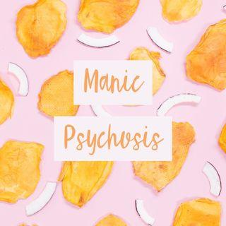 Manic Psychosis