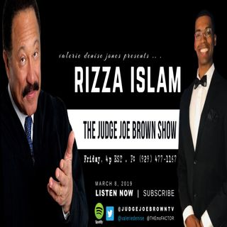 Judge Joe Brown and Rizza Islam Discuss R Kelly, Black Men and Culture