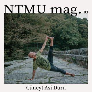 NTMU mag. - Cüneyt Asi Duru
