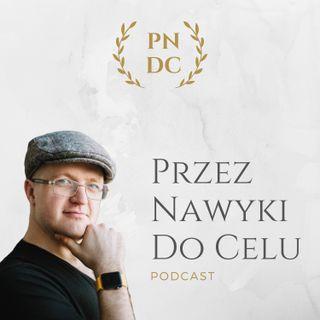 PNDC#12: Dlaczego cele nas frustrują i co z tym zrobić?