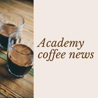 Academy Coffee News Lunedì 15 Luglio