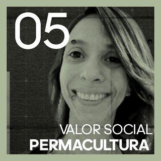 #5 Valor social y PERMACULTURA | con Carla Peracchi