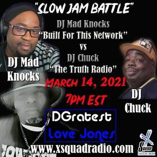 DGratest Sunday Night Love Jones Presents : The Battle of The Slow Jams Season 2 Part 13 - DJ Chuck #DRT vs DJ MadKnocks #BFTN