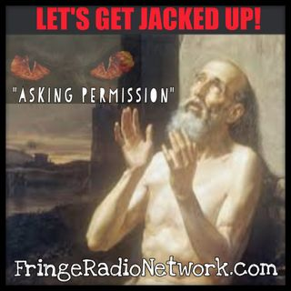LET'S GET JACKED UP! Asking Permission