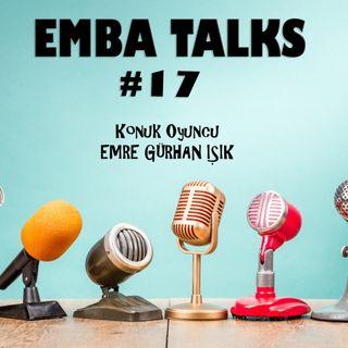 EMBA Talks #17 - Emre Gurhan Isik