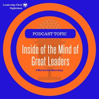 Inside of the Mind of Great Leaders | Lakeisha McKnight