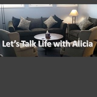 Let's Talk Life with Alicia