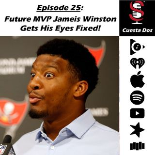 25. Cuesta Dos: Future MVP Jameis Winston Gets His Eyes Fixed