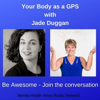 Your Body as a GPS with Jade Duggan