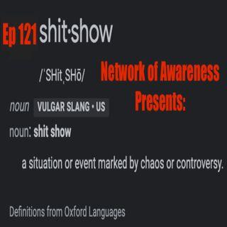 Ep 121 Shit Show