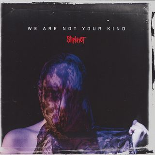 Metal Hammer of Doom: Slipknot - We Are Not Your Kind