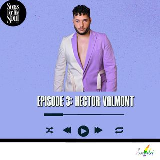 Songs for the Soul: Hector Valmont