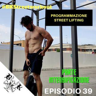 EP 39 - PROGRAMMAZIONE STREET LIFTING: seconda parte