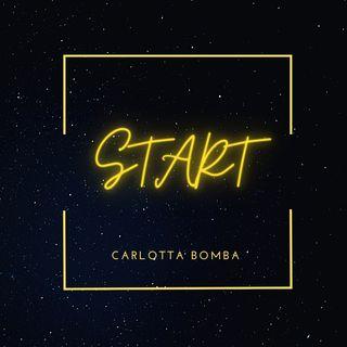 START il nuovo inedito di CARLOTTA BOMBA!