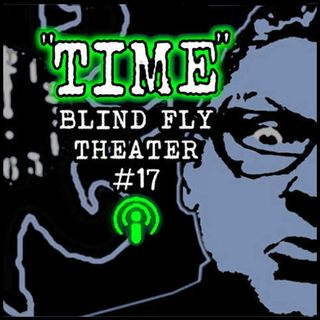 """""""TIME"""" by Blind Fly Theater (with music by VriesVeld)"""