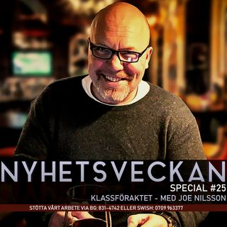 Nyhetsveckan Special #25 - Klassföraktet med Joe Nilsson