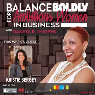How to Change the Narrative of Your Life with Kristie Bergey