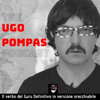 The Ugo Pompas Podcast