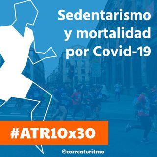 ATR 10x30 - Sedentarismo y mortalidad por Covid-19; entrenamiento de resistencia y reto solidario 200 km en 24 h