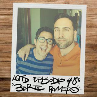 #88: Berto Romero - El hijo, el marido, el padre