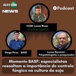 Podcast - Momento BASF: especialistas ressaltam a importância do controle fúngico na cultura da soja
