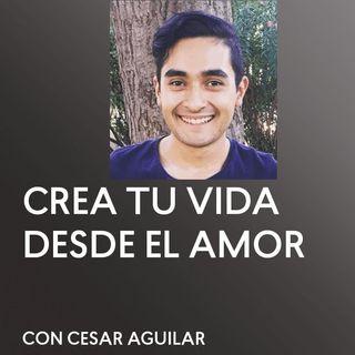 [ENTREVISTA] Crear Tu Vida Desde El Amor con Cesar Aguilar - UCDM - Un Curso de Milagros