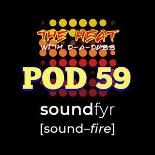 THE HEAT ON SOUNDFYR WITH D-A-DUBB POD59