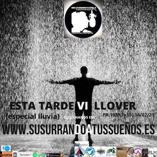 198º: ESTA TARDE VI LLOVER (especial lluvia) (7x15) 17/01/21