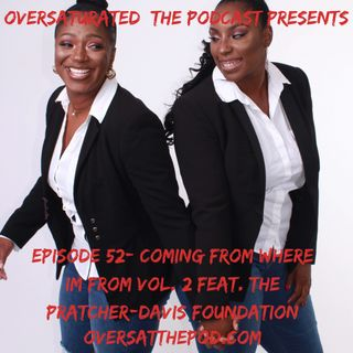 Episode 52 - Comin' From Where I'm From Vol. 2 Feat. The Pratcher - Davis Foundation
