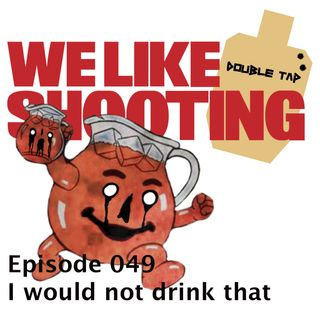 WLS Double Tap 049 - I would not drink that