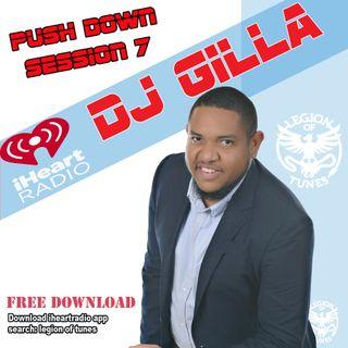 DJ Gilla- Push Down Session 7 (DIRTY)