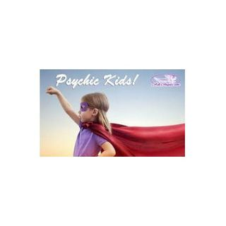Psychic Children~Helping Parents Guide Children with Psychic Abilities
