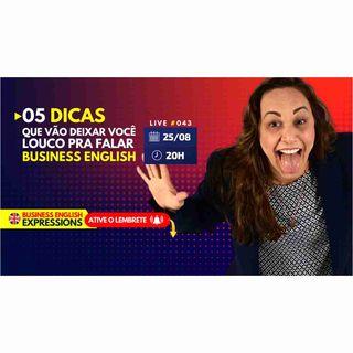 #043 - Business English Expressions – Expressões para o Inglês Corporativo