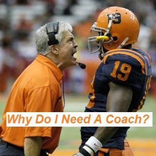 Clip 1 - Why Do I Need a Coach?