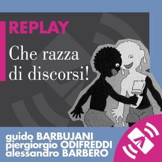 """28 > Guido BARBUJANI, Piergiorgio ODIFREDDI, Alessandro BARBERO """"Che razza di discorsi!"""""""