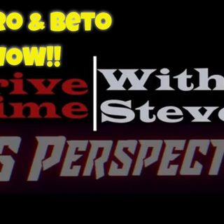 Drive Time SJG Perspective --- Castro is a Greesy Sleaze - Beto O'Rourke wants our guns! LMAO!