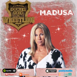 TMPT Feature Episode: Madusa