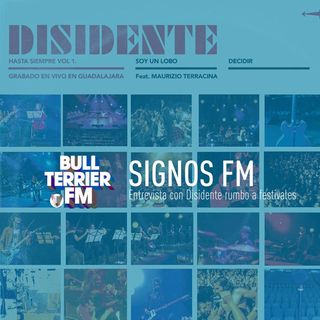 SignosFM Entrevista Disidente rumbo a la temporada de festivales