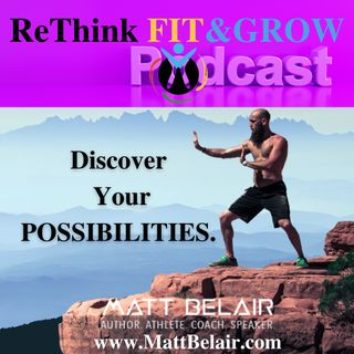Discover Your Possibilities With Matt Belair