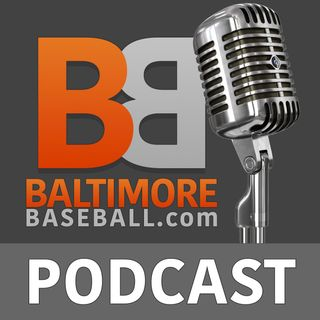 The Baltimore Baseball Show with Dan Connolly – Episode 24